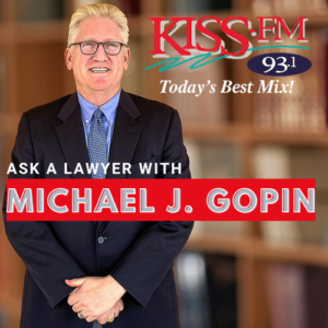KISS-FM's Ask A Lawyer Segment with Michael J. Gopin